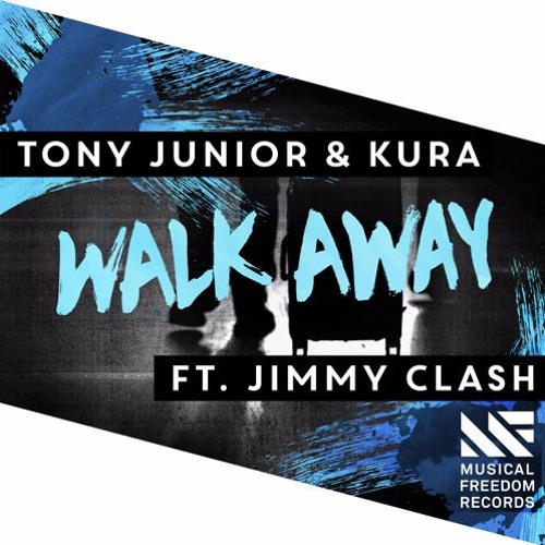 Tony Junior & Kura ft. Jimmy Clash – Walk Away [Musical Freedom]