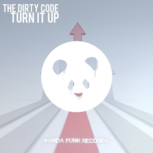The Dirty Code - Turn it up [Panda Funk]