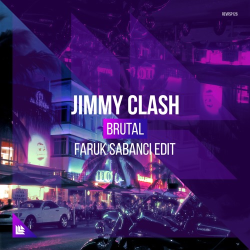 Jimmy Clash – Brutal (Faruk Sabanci Edit) [Revealed Recordings]