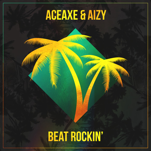 Aceaxe & AIZY – Beat Rockin' [We Rave You]