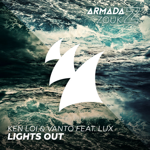 Ken Loi & Vanto - Lights Out ft. LUX [Armada Zouk]